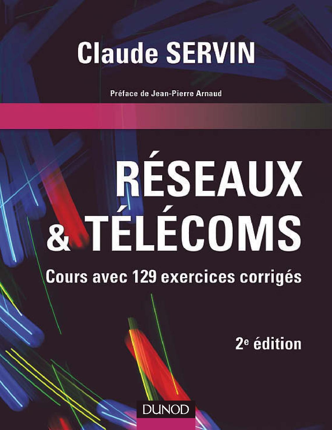 Réseaux et télécoms : Cours avec 129 exercices corrigés