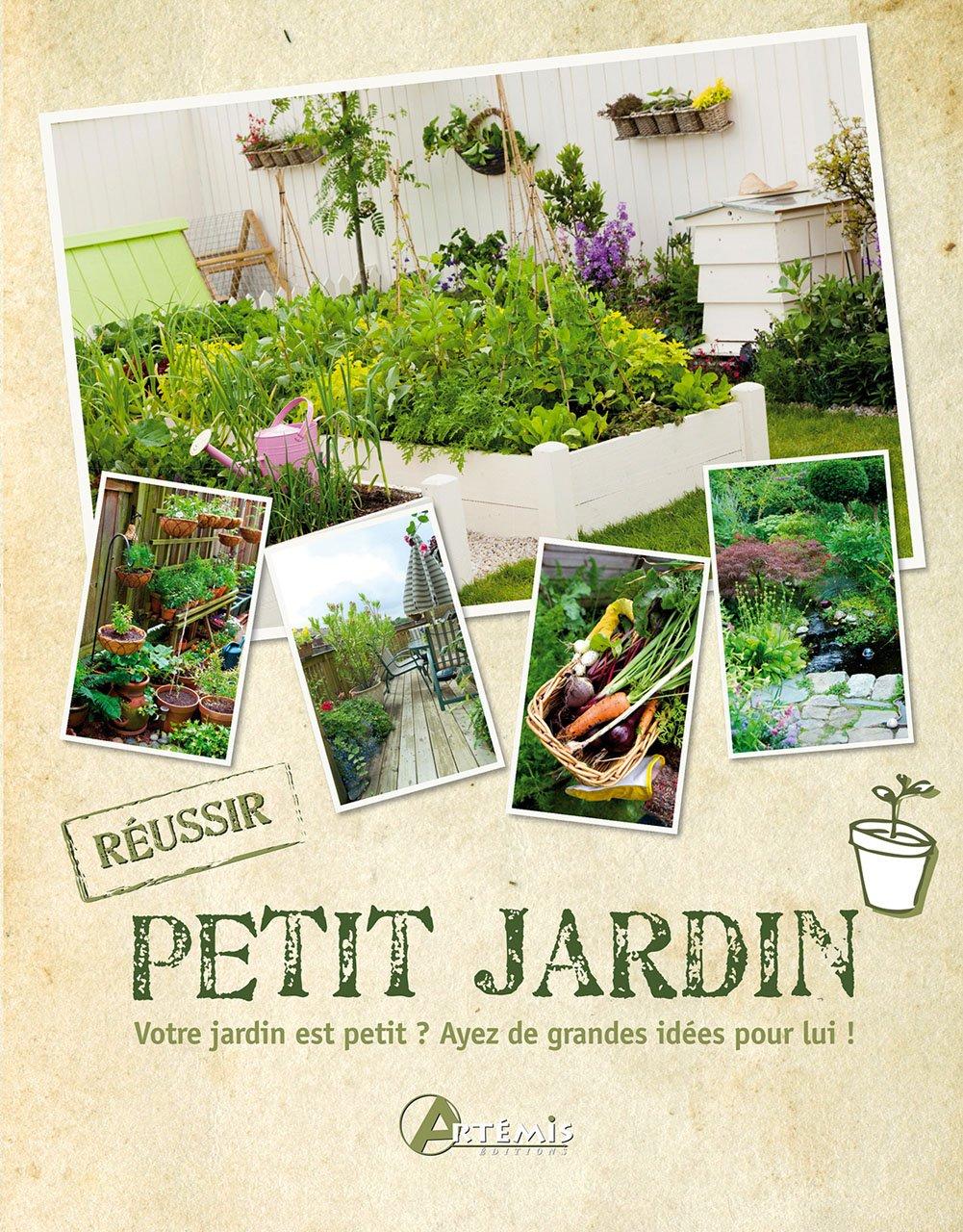 Petit jardin : Votre jardin est petit ? Ayez de grandes idées pour lui !