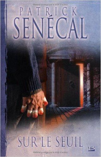 Sur le seuil - Patrick Senecal