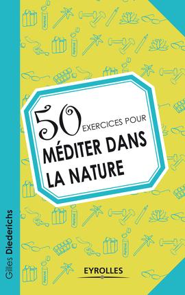 50 exercices pour méditer dans la nature