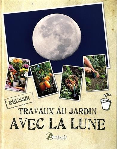 Travaux au jardin avec la lune