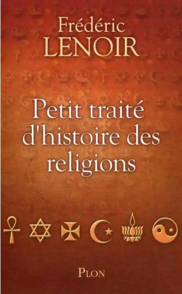 Petit trait� d'histoire des religions - Fr�d�ric Lenoir
