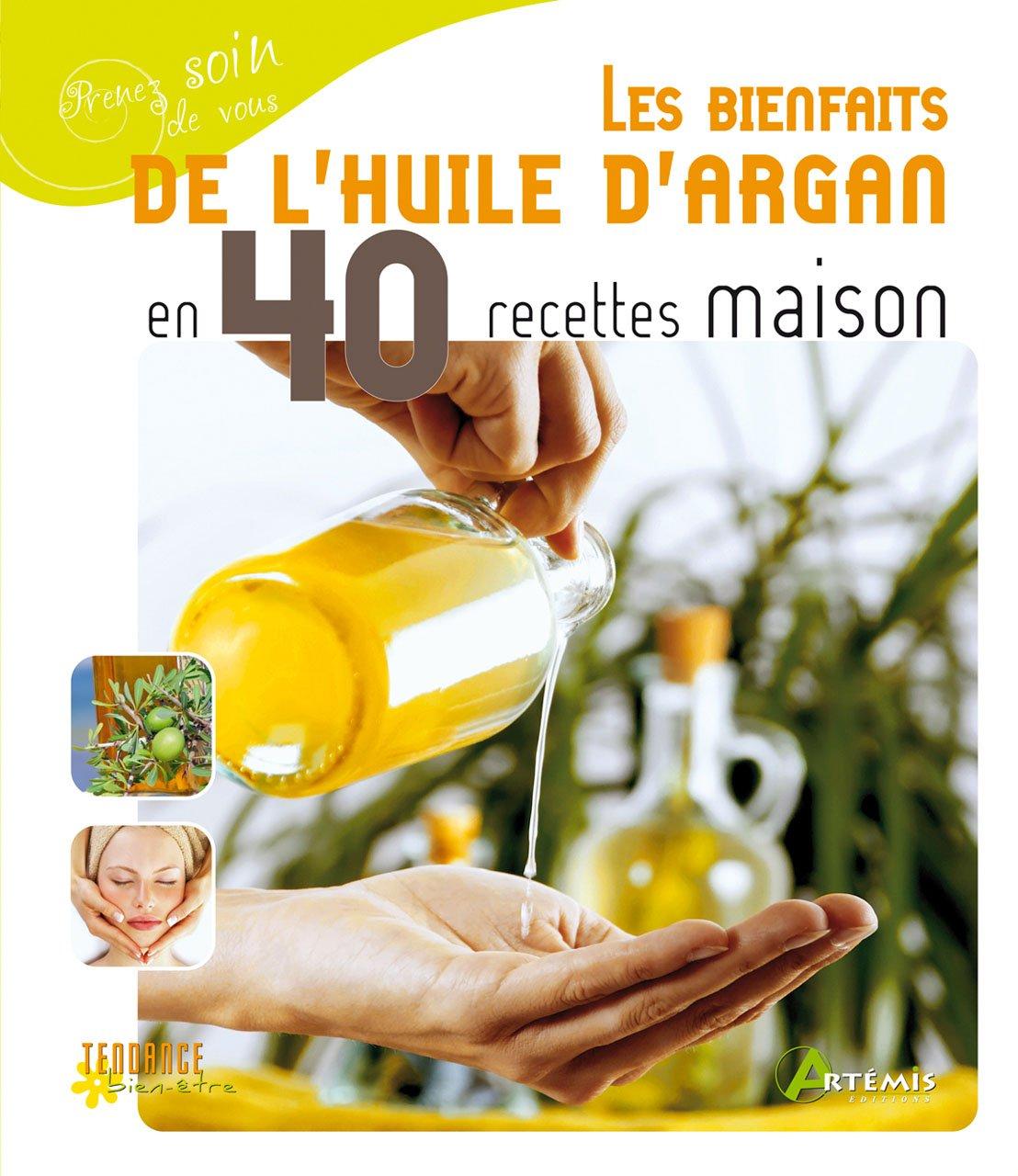 Bienfaits de l'huile d'argan en 40 recettes maison