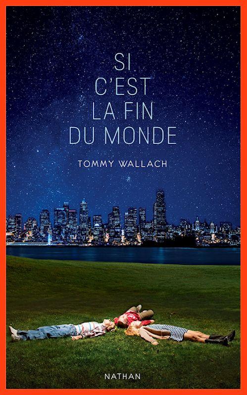Tommy Wallach - Si c'est la fin du monde