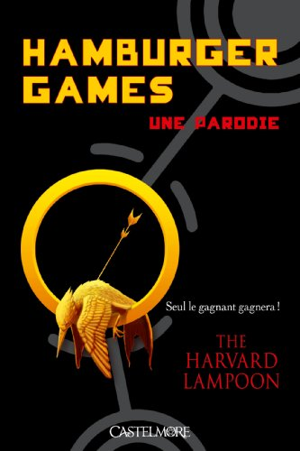 Hamburger Games - Une parodie - The Harvard Lampoon