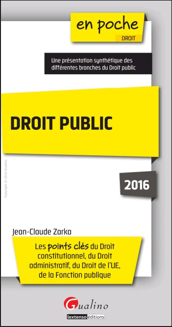 Droit public 2016 - Les points clés du droit constitutionnel, du droit administratif, du droit de l'UE, de la fonction publique