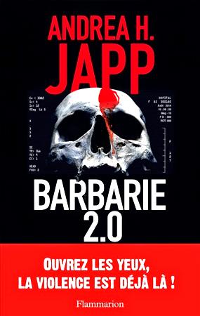 Andrea H.JAPP - BARBARIE 2.0. Thriller