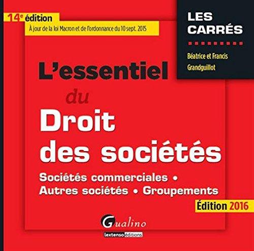 L'essentiel du droit des sociétés 2016 - Sociétés commerciales - Autres sociétés- Groupements
