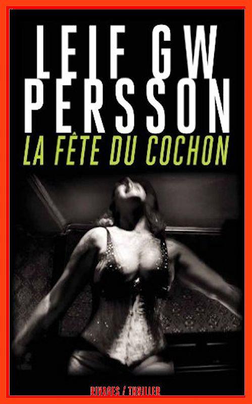 Leif GW Persson - La f�te du cochon