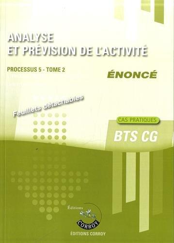 Analyse et prévision de l'activité : Processus 5 Tome 2 Enoncé