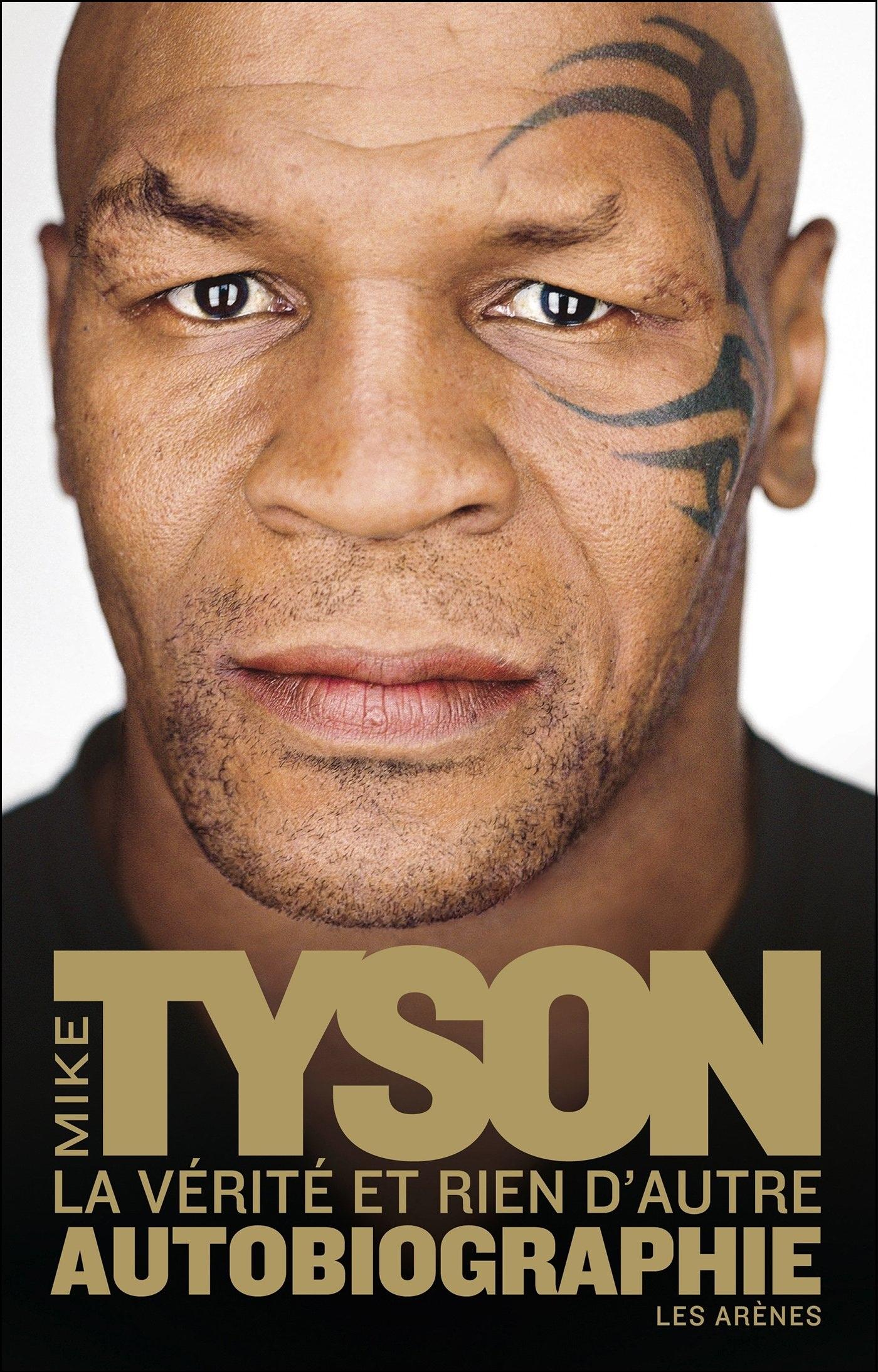 Mike Tyson - La Vérité et Rien d'Autre