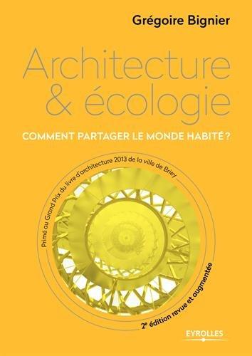 Architecture et écologie : Comment partager le monde habité ?