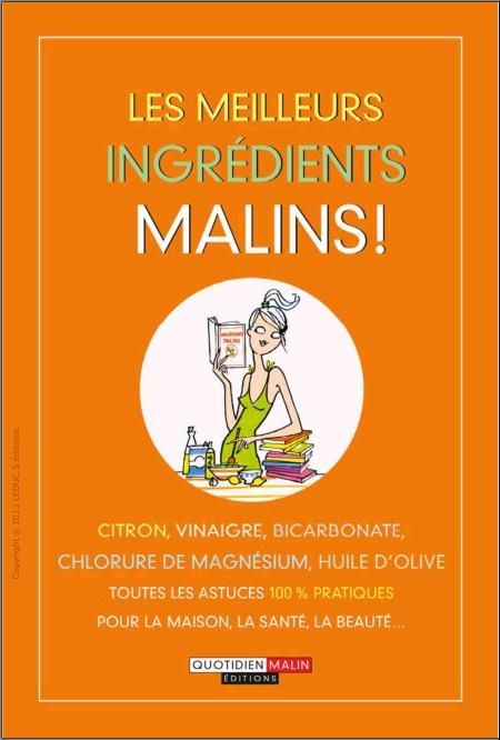 Les meilleurs ingrédients malins !