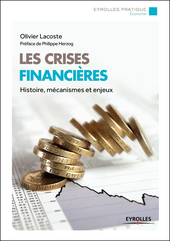 Les crises financières - Histoires, mécanismes et enjeux