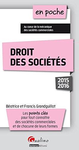 Droit des sociétés 2015-2016 : Les points clés pour tout connaître des sociétés commerciales et de chacune de leurs formes