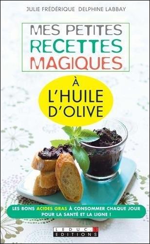 télécharger Mes petites recettes magiques à l'huile d'olive