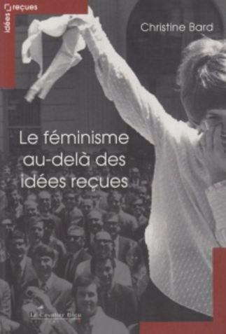 télécharger Bard Christine - Le Féminisme, au delà des idées reçues
