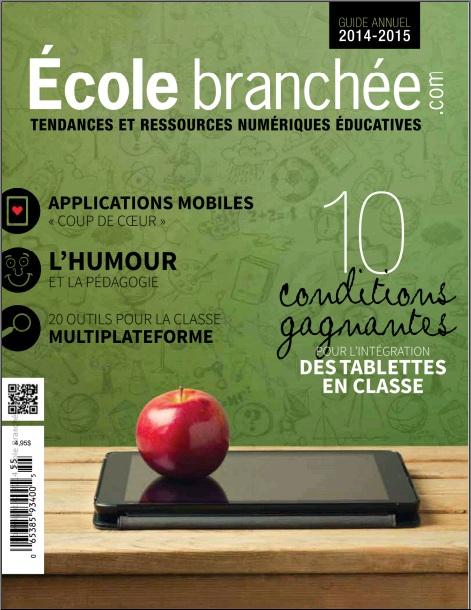 Guide annuel École branchée 2014-2015 : 10 conditions gagnantes pour l'intégration des tablettes en classe