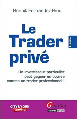 Le trader privé (2016) - Un investisseur particulier peut gagneren bourse comme un trader