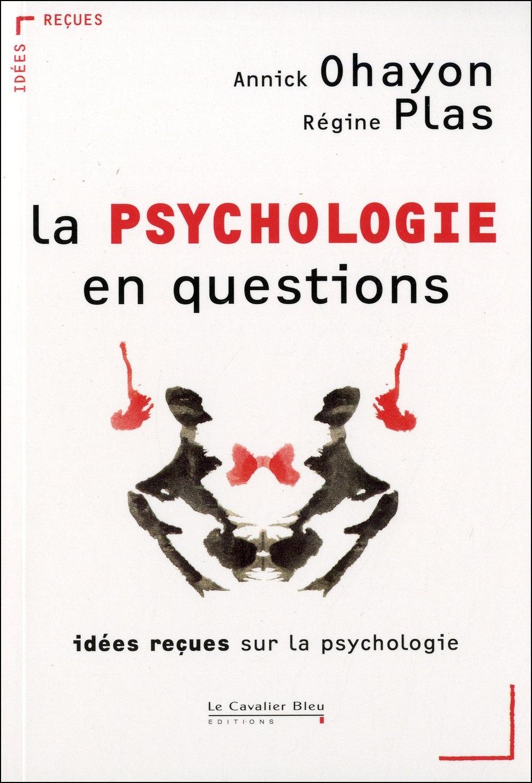 La Psychologie en questions : Idées reçues sur la psychologie
