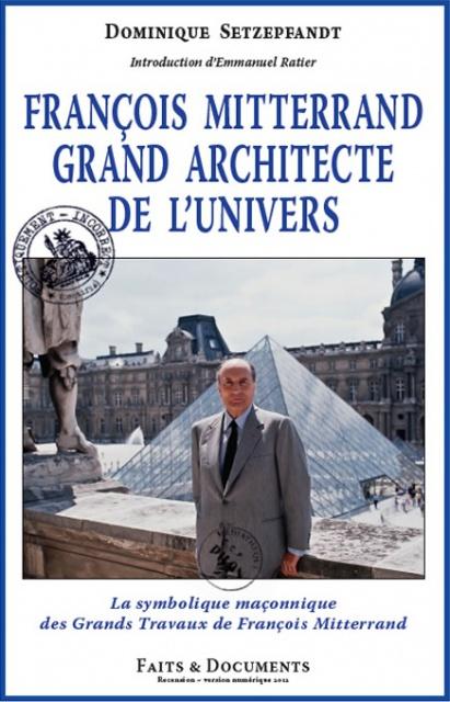 François Mitterand Grand Architecte de l'Univers