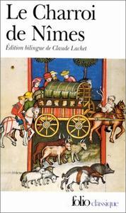 Anonyme, Claude Lachet- Le Charroi de Nîmes : Chanson de geste du Cycle de Guillaume d'Orange