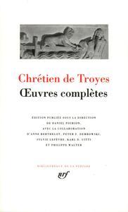 Chrétien de Troyes - Oeuvres complètes