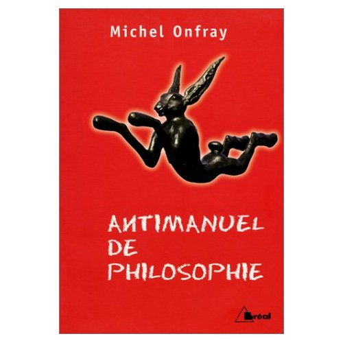 Onfray Michel (2001) - Antimanuel de Philosophie
