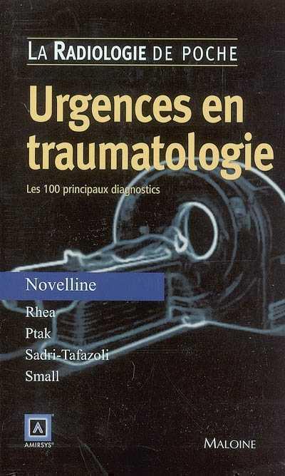 Urgences en traumatologie - Les 100 principaux diagnostics