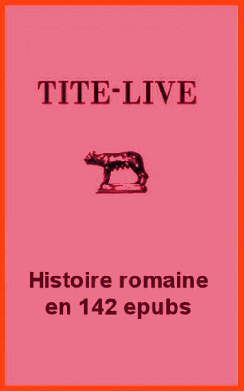 Tite Live - Histoire romaine - 142 epubs en un seul volume