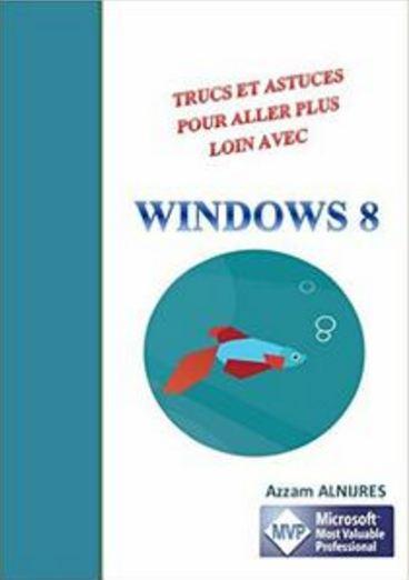 télécharger Trucs et astuces pour aller plus loin avec Windows 8 de Azzam ALNIJRES