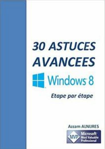 télécharger 30 Astuces Avancees Windows 8 de Azzam Alnijres
