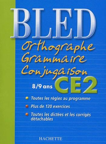 BLED, CE2 8-9 Ans (Orthographe,Grammaire,Conjugaisons).