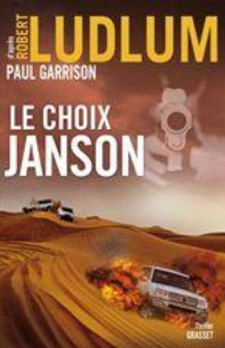 LE CHOIX JANSON - Robert Ludlum et Paul Garrison
