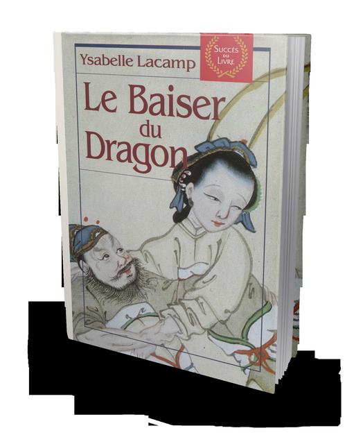 Le baiser du dragon - Ysabelle Lacamp