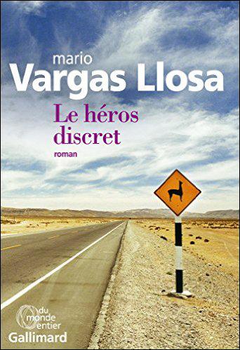 Mario Vargas Llosa - Le Héros Discret