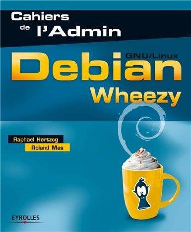 Le cahier de l'administrateur - Linux Debian