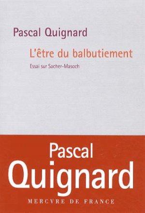 L'Etre du balbutiement - Pascal Quignard