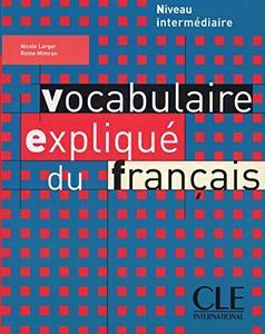 Vocabulaire expliqué du francais : Niveau intermédiaire