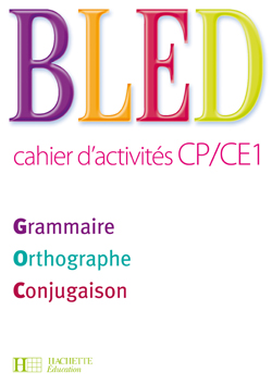 Bled Cahier d'activités CP/CE1 Grammaire Orthographe Conjugaison