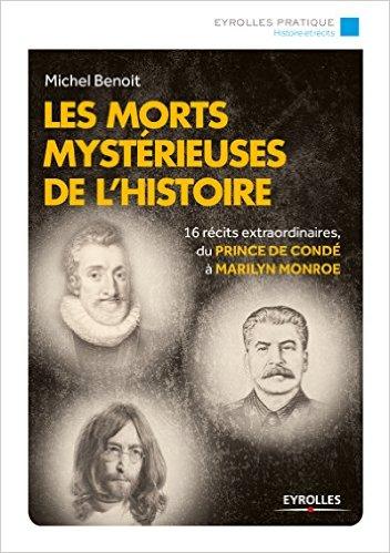 Les morts mystérieuses de l'histoire - 16 récits extraordinaires, du Prince de Condé à Marilyn Monroe