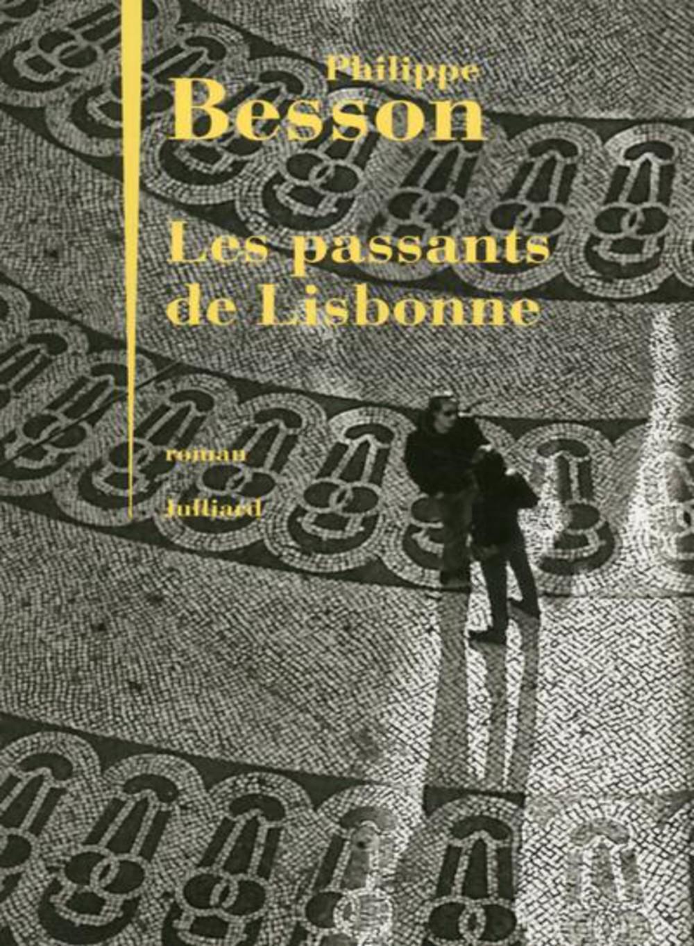 Philippe Besson - Les Passants de Lisbonne (2016)
