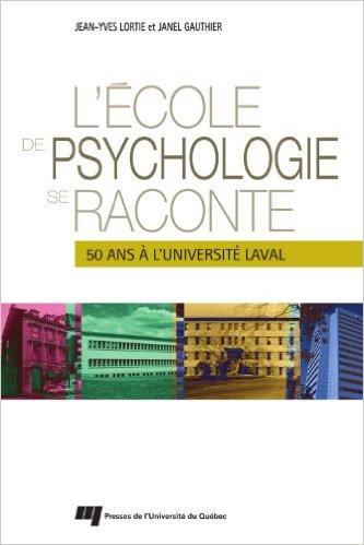 L'école de psychologie se raconte : 50 ans à l'Université Laval