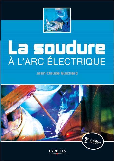 La soudure à l'arc électrique-2eme édition