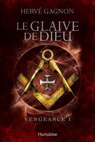 Hervé Gagnon - Le Glaive de Dieu - (2 tomes)