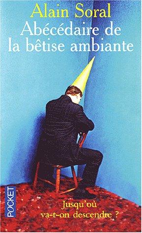 Alain Soral - Abécédaire De La Bétise Ambiante