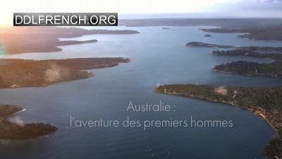 Australie : l'aventure des premiers hommes HDTV 720p