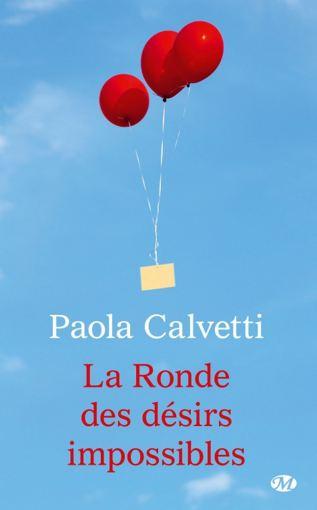 La ronde des desirs impossibes - Paola Calvetti