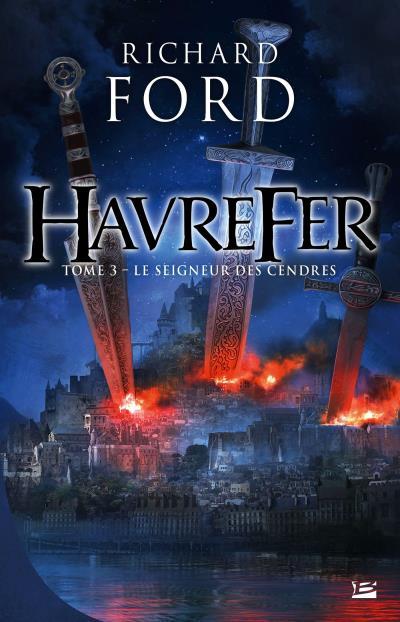 Richard Ford - Havrefer Tome 3 : Le Seigneur des Cendres (2016)
