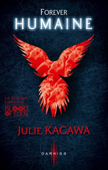 Blood of eden T3 - Forever Humaine - Julie Kagawa